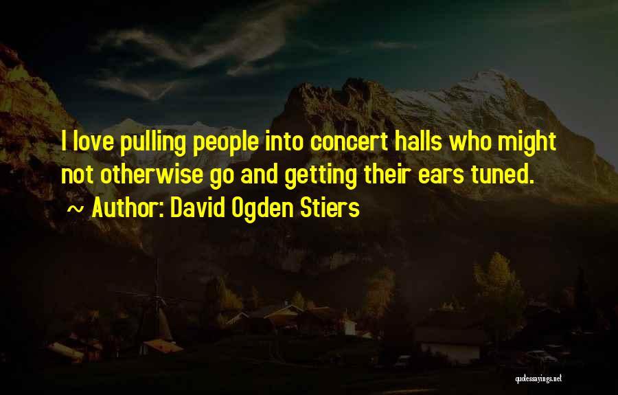 Concert Halls Quotes By David Ogden Stiers