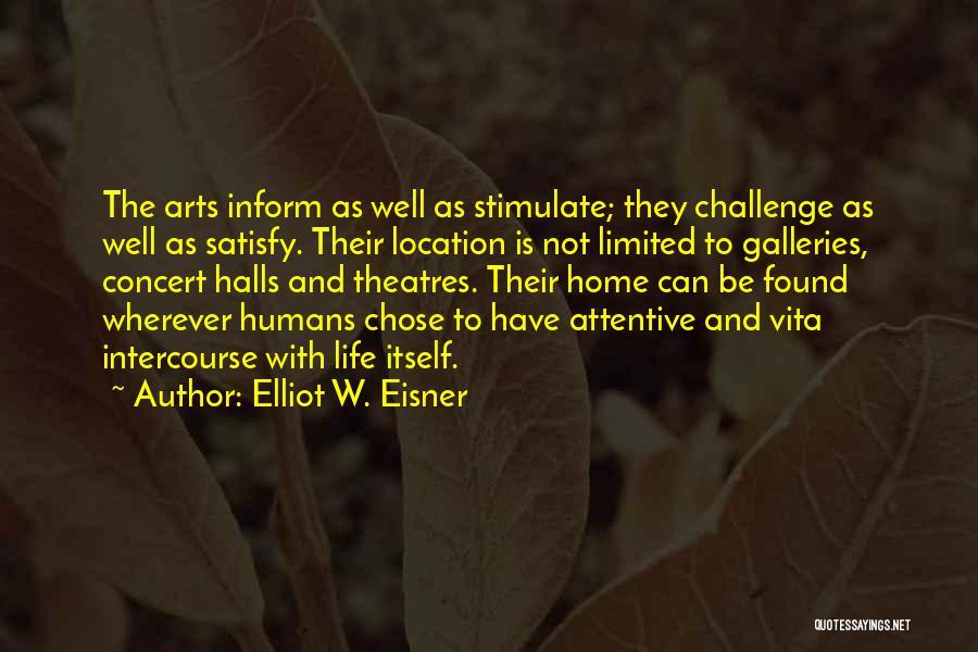 Concert Halls Quotes By Elliot W. Eisner