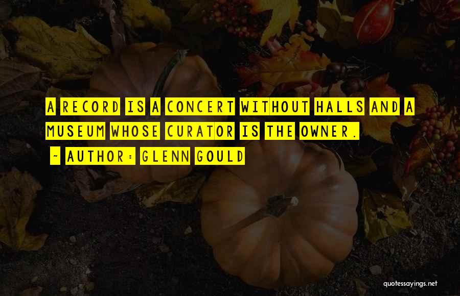 Concert Halls Quotes By Glenn Gould