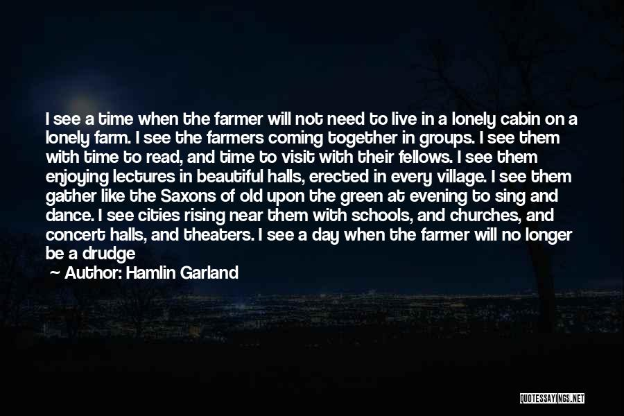 Concert Halls Quotes By Hamlin Garland
