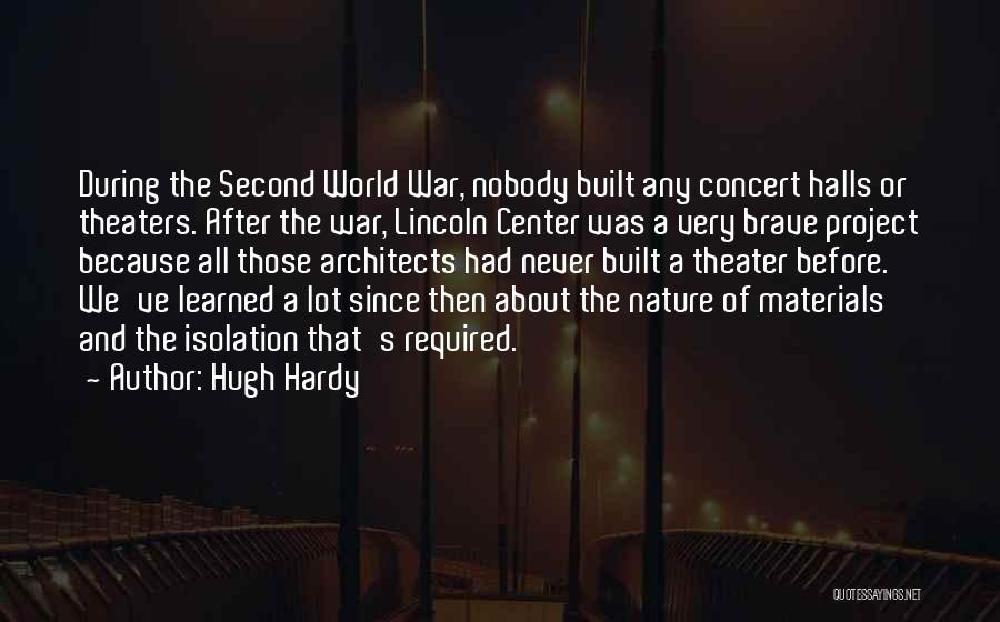 Concert Halls Quotes By Hugh Hardy