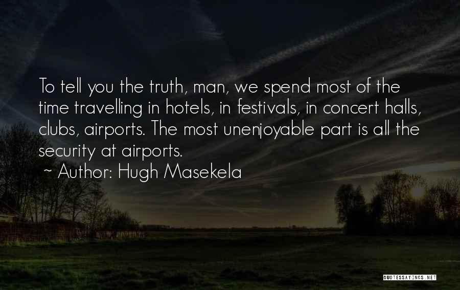 Concert Halls Quotes By Hugh Masekela