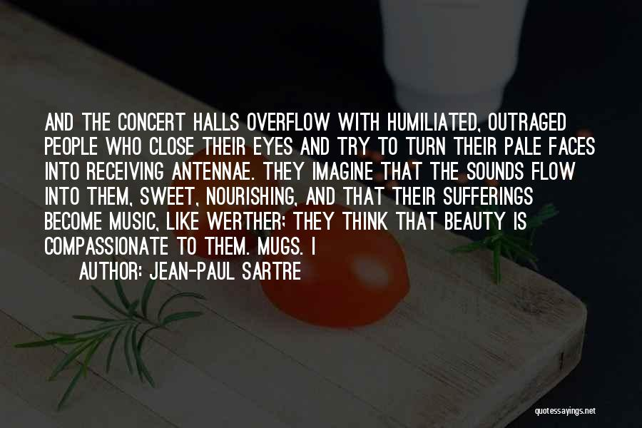 Concert Halls Quotes By Jean-Paul Sartre