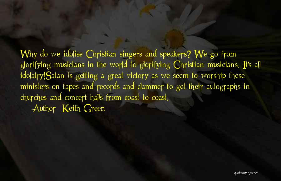 Concert Halls Quotes By Keith Green