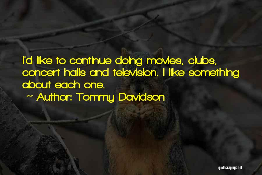Concert Halls Quotes By Tommy Davidson