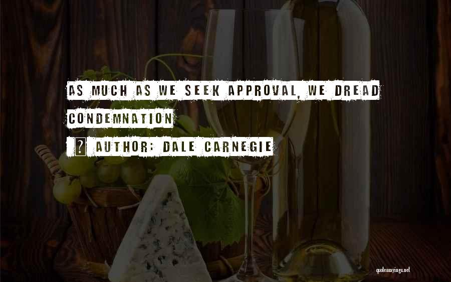 Condemnation Quotes By Dale Carnegie