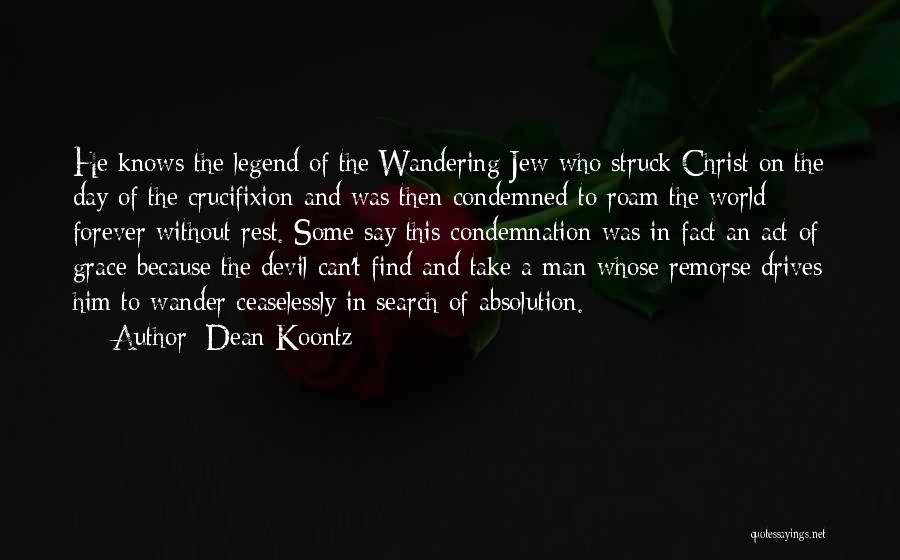 Condemnation Quotes By Dean Koontz
