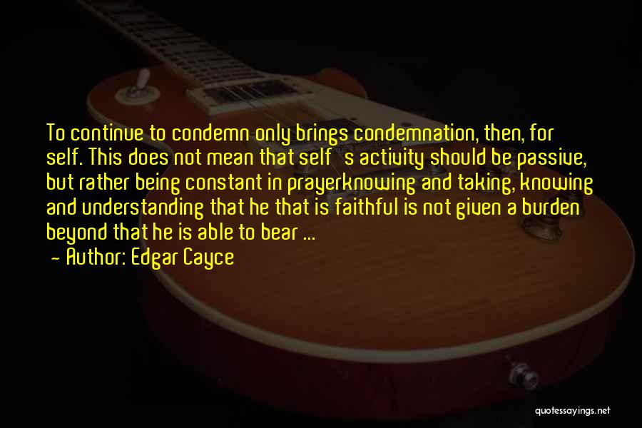 Condemnation Quotes By Edgar Cayce