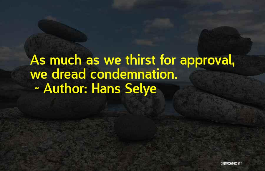 Condemnation Quotes By Hans Selye