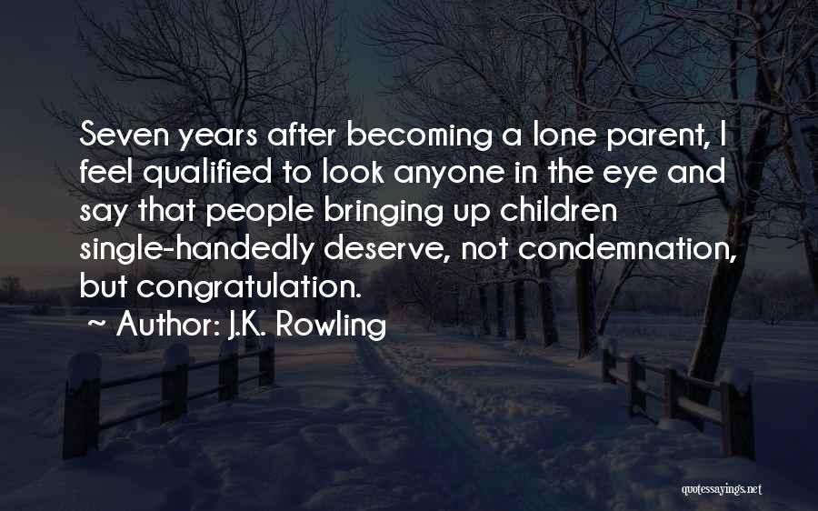 Condemnation Quotes By J.K. Rowling
