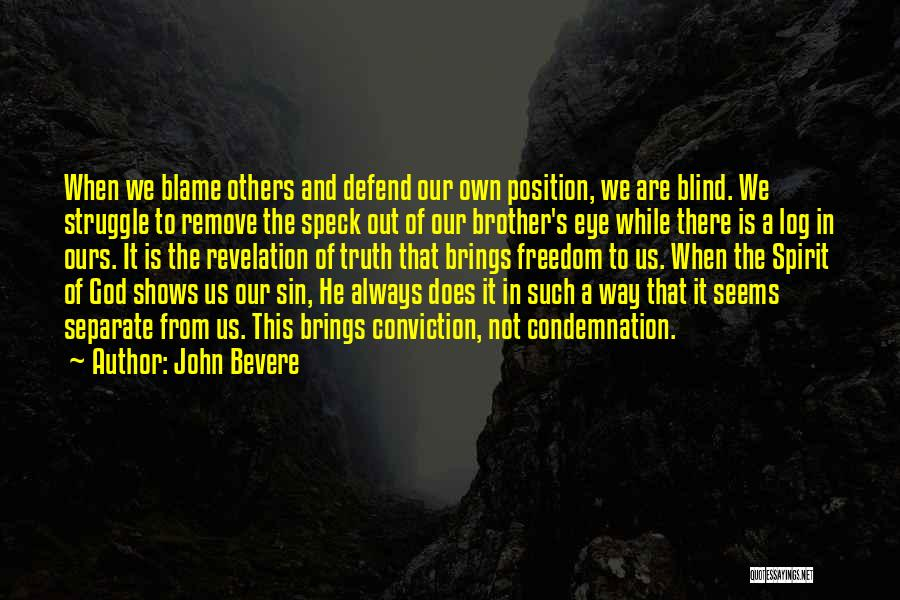 Condemnation Quotes By John Bevere