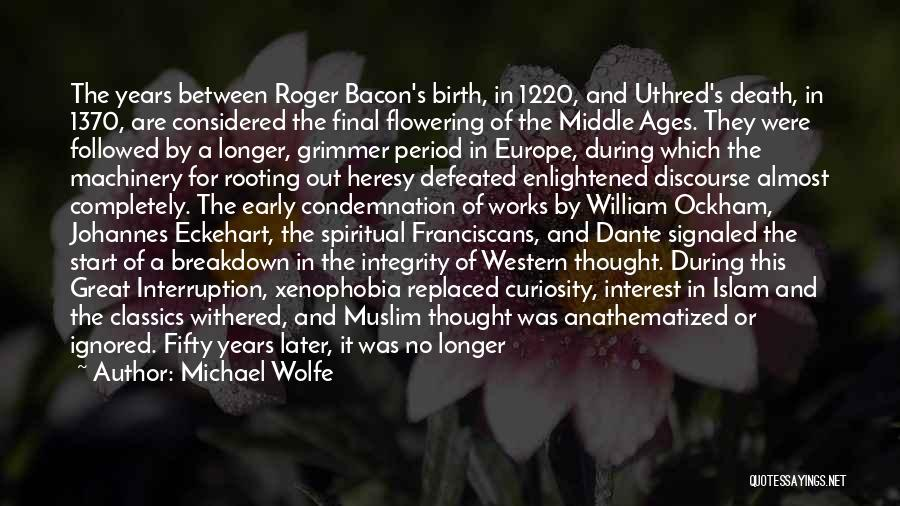 Condemnation Quotes By Michael Wolfe