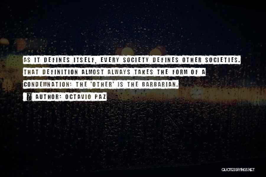 Condemnation Quotes By Octavio Paz