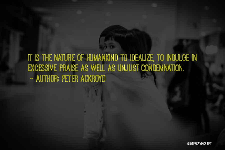 Condemnation Quotes By Peter Ackroyd