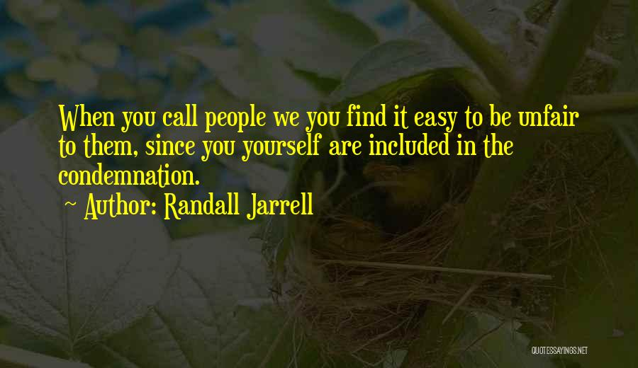 Condemnation Quotes By Randall Jarrell