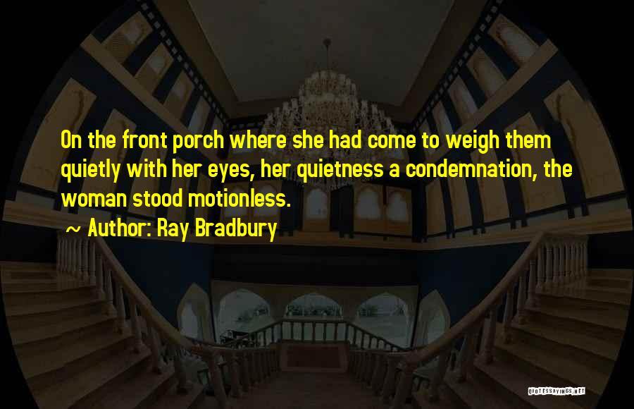 Condemnation Quotes By Ray Bradbury