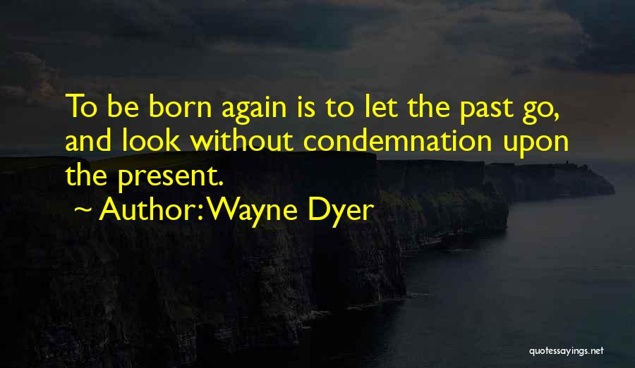 Condemnation Quotes By Wayne Dyer