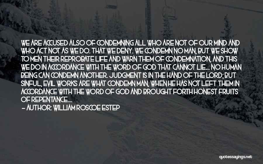 Condemnation Quotes By William Roscoe Estep