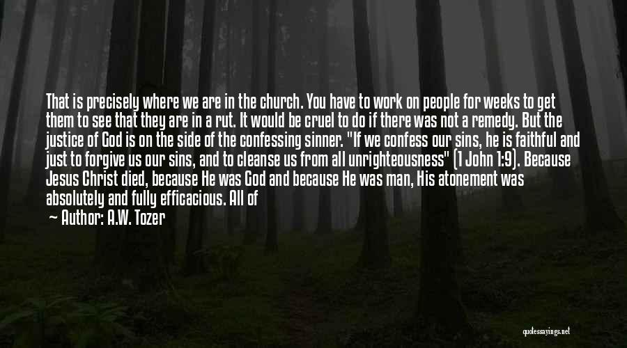 Confess Our Sins Quotes By A.W. Tozer