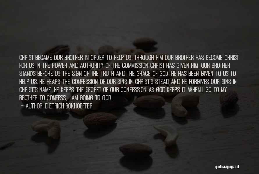 Confess Our Sins Quotes By Dietrich Bonhoeffer