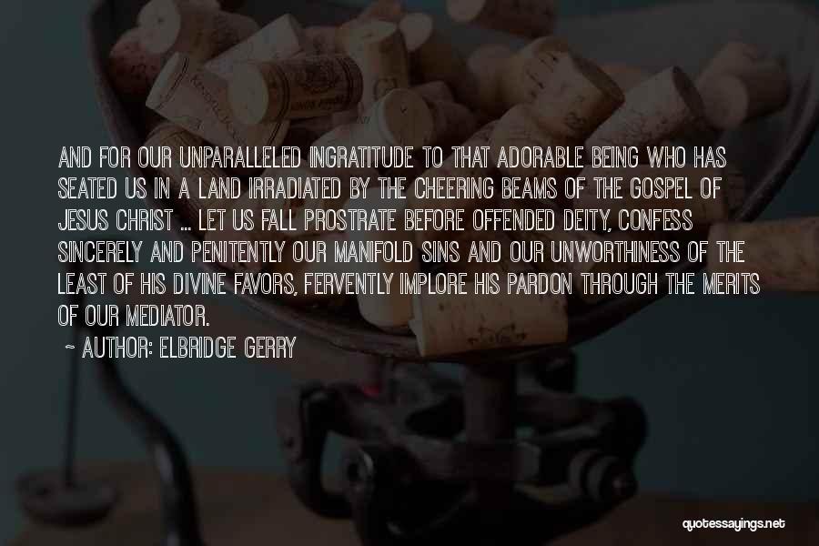 Confess Our Sins Quotes By Elbridge Gerry
