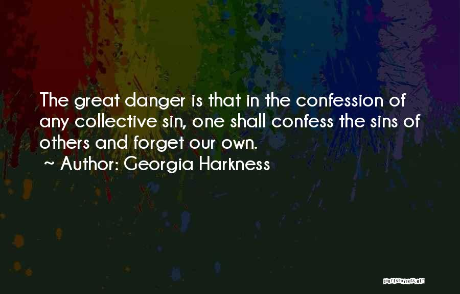 Confess Our Sins Quotes By Georgia Harkness
