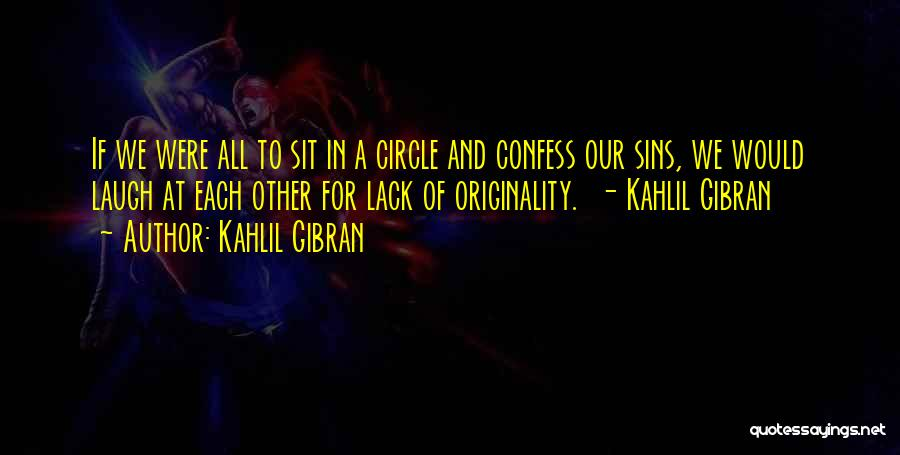 Confess Our Sins Quotes By Kahlil Gibran