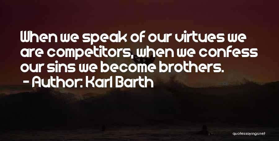 Confess Our Sins Quotes By Karl Barth