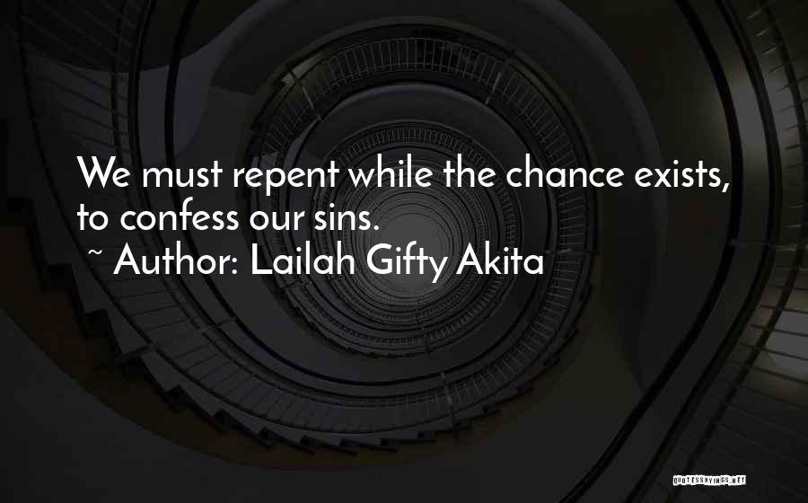 Confess Our Sins Quotes By Lailah Gifty Akita