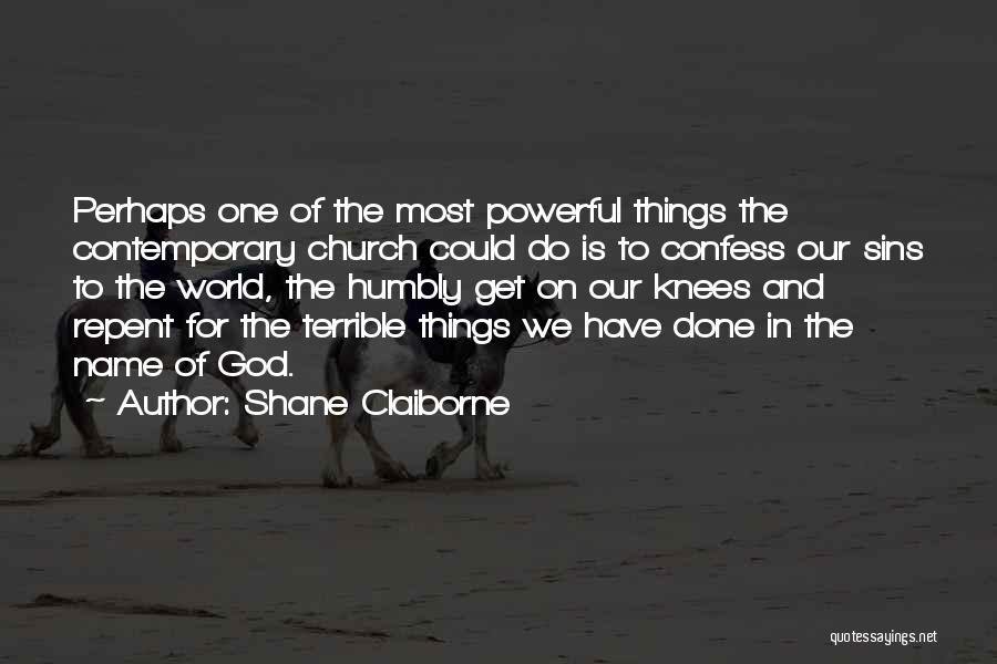 Confess Our Sins Quotes By Shane Claiborne