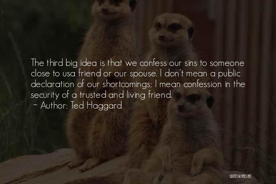 Confess Our Sins Quotes By Ted Haggard