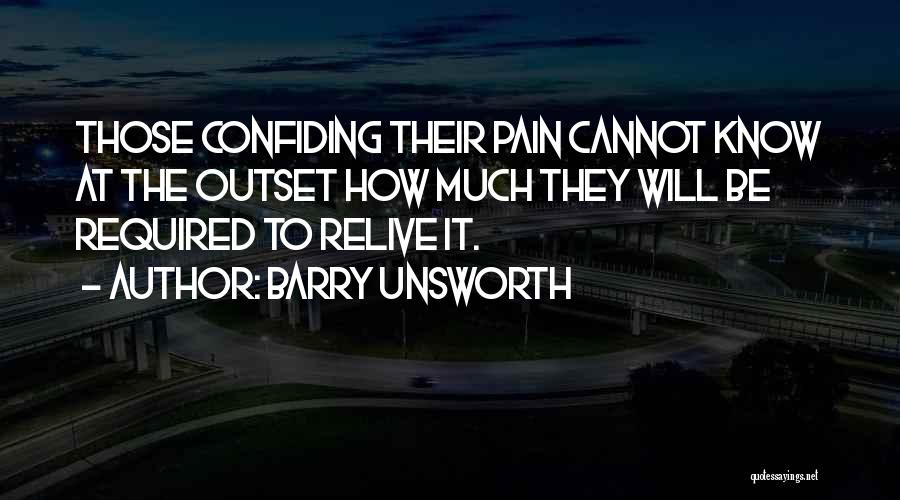 Confiding In Others Quotes By Barry Unsworth