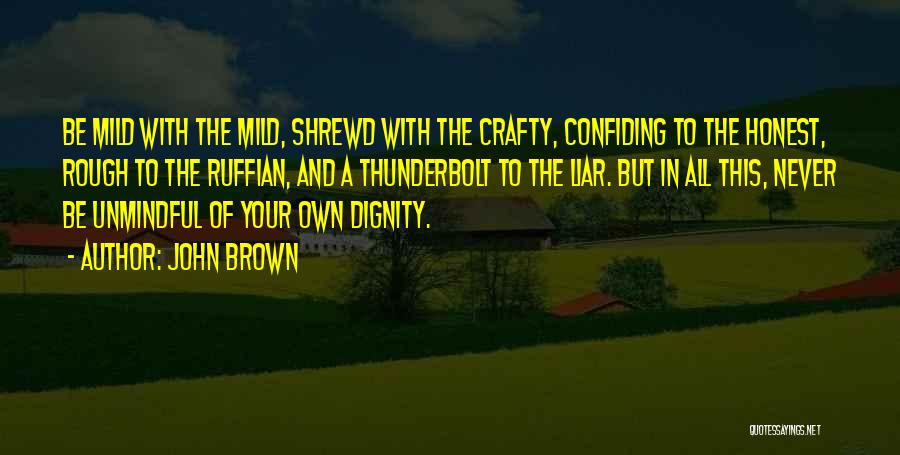 Confiding In Others Quotes By John Brown