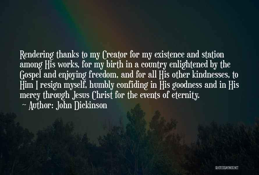 Confiding In Others Quotes By John Dickinson