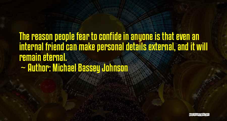 Confiding In Others Quotes By Michael Bassey Johnson