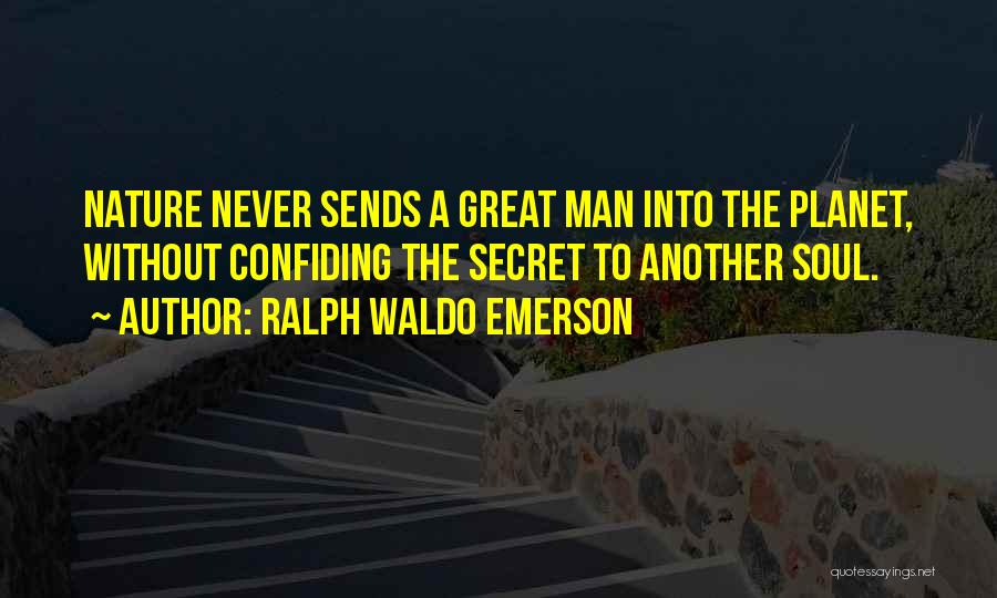 Confiding In Others Quotes By Ralph Waldo Emerson
