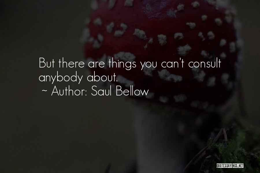 Confiding In Others Quotes By Saul Bellow