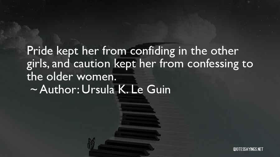 Confiding In Others Quotes By Ursula K. Le Guin