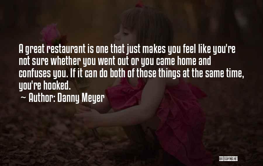 Confuses Quotes By Danny Meyer