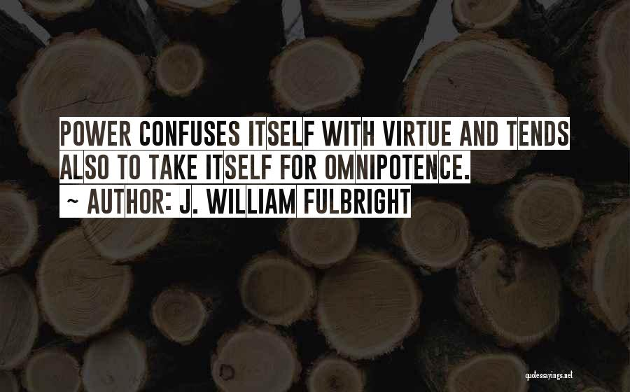 Confuses Quotes By J. William Fulbright