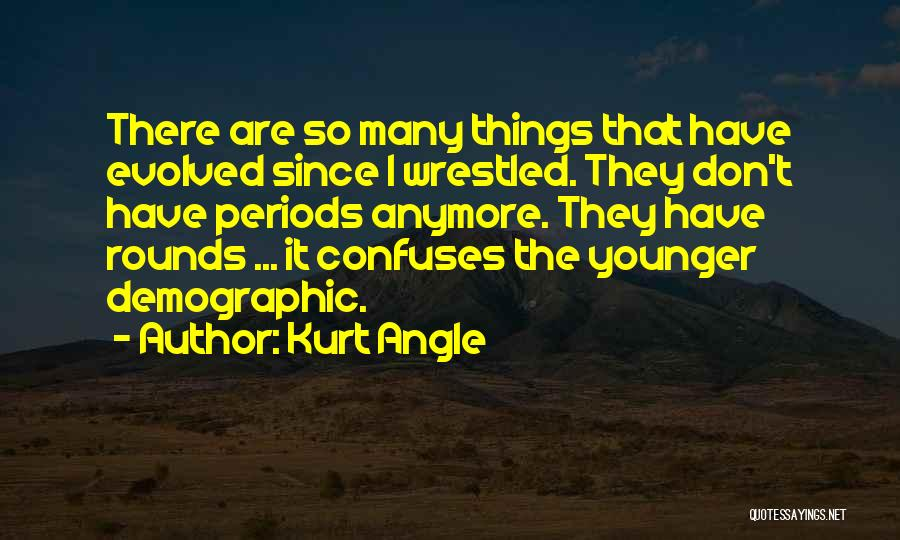 Confuses Quotes By Kurt Angle