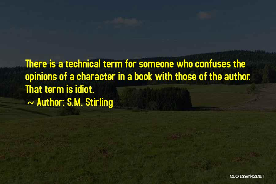 Confuses Quotes By S.M. Stirling