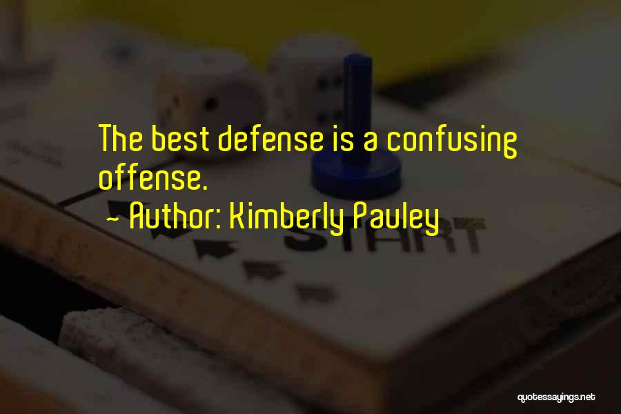 Confusing Relationships Quotes By Kimberly Pauley