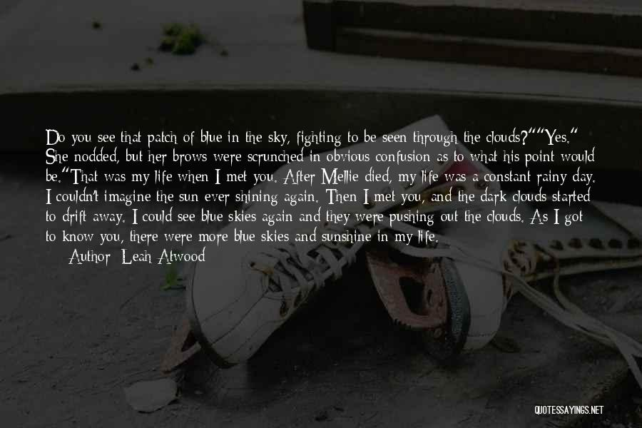 Confusion In Love And Life Quotes By Leah Atwood
