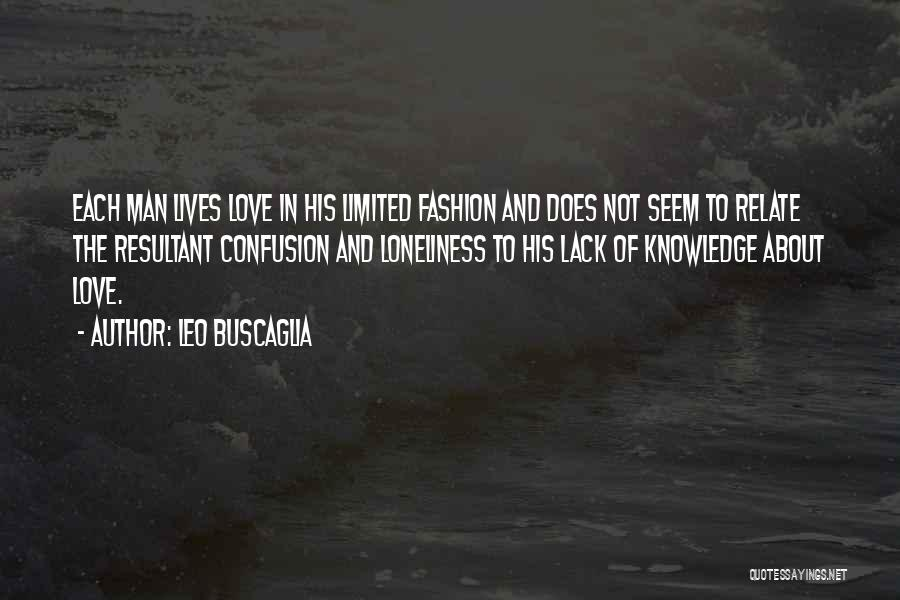 Confusion In Love And Life Quotes By Leo Buscaglia