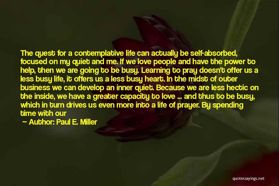 Confusion In Love And Life Quotes By Paul E. Miller