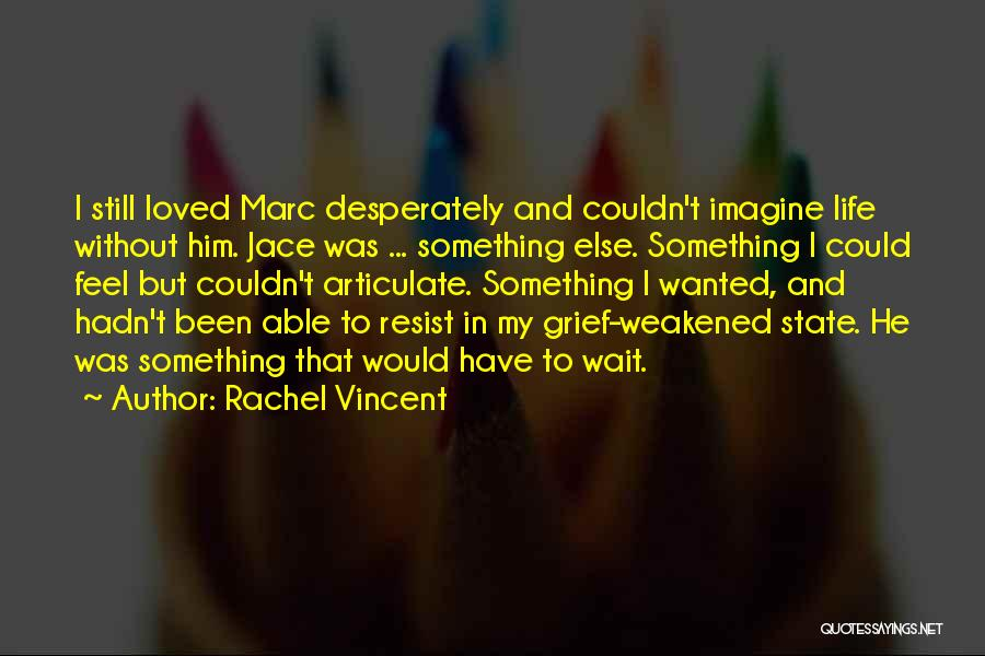 Confusion In Love And Life Quotes By Rachel Vincent