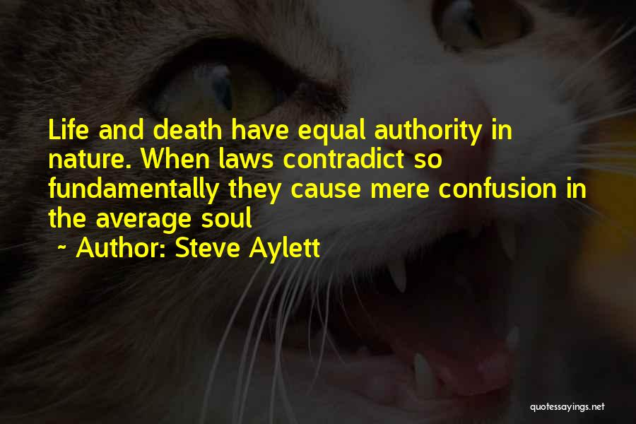 Confusion In Love And Life Quotes By Steve Aylett