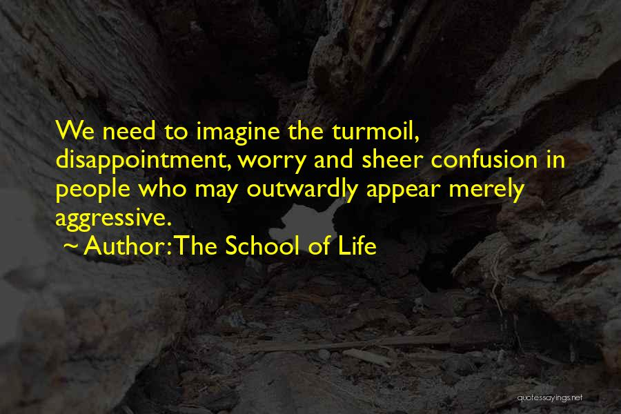 Confusion In Love And Life Quotes By The School Of Life