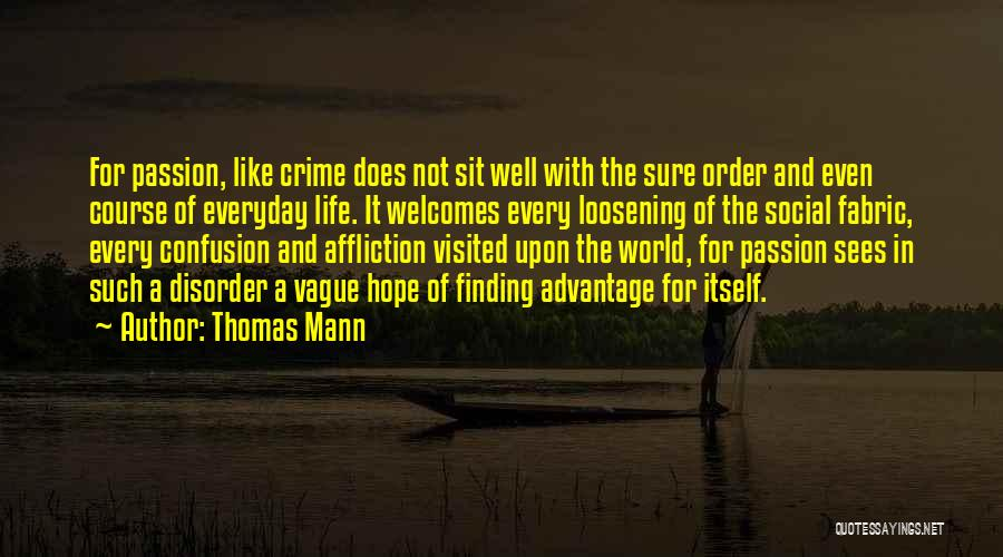 Confusion In Love And Life Quotes By Thomas Mann